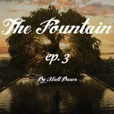 The Fountain Ep.3 (January 2017)