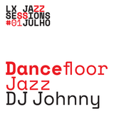 LJS #03 | Dancefloor Jazz | DJ Johnny |