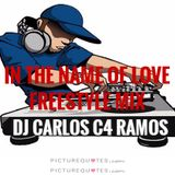 In the name of Love Freestyle Mix 2015 - DJ Carlos C4 Ramos