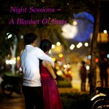 Night Sessions - A Blanket Of Stars