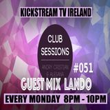Andry Cristian & Alesana -Club Sessions 051 Guest Mix LANDO @KickStream TV Ireland