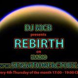 DJ MCB presents Rebirth on iradio SensationFactory 015