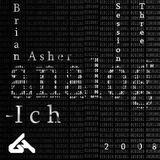 Anal0g Ich 3rd Session - DJ Brian Asher (Minimal Techno) 2008
