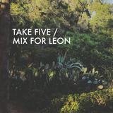 Take Five / Mix for Leon