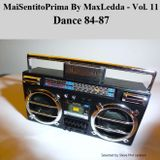 MaiSentitoPrima by MaxLedda - Dance 84-87 Selected by Steve Phd Jackson