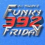 Funky Friday Show 392 (05102018)