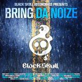 Black Skull Recordings Presents #005 Bring Da Noize
