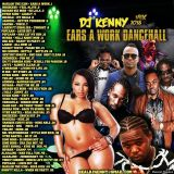 DJ KENNY EARS A WORK DANCEHALL MIX SEP 2018