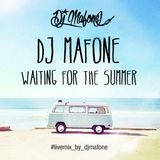 DJ Mafone - Waiting for The Summer (Live Mix)