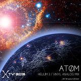 ATØM / HELIUM 3 / Vinyl Analog Dj Mix