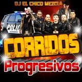 DJ EL Chico Mezcla Corridos Progresivos MegaMix 2018
