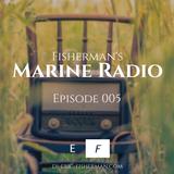 Fisherman's Marine Radio - Episode 005 #Deep House