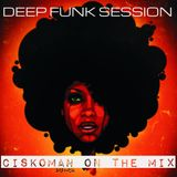 CISKOMAN ON THE MIX DEEP FUNK SESSION