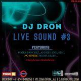 DJ Dron - Live Sound #3