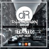 #STRICTLY HIP HOP PART 1 @ryanmousley