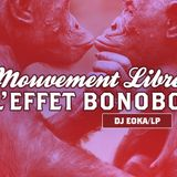 21-02-2017 - Mouvement Libre ::: Bonobo Effect