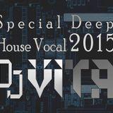 Special Deep House Vocal 2015 -★- DJ VITA -★-