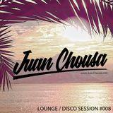 JUAN CHOUSA -  -  Lounge Disco Session ~#008