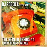 DJ Roger C - The Berlin Demos #1 - Funky Beats & Breaks