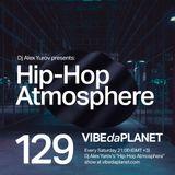 Hip-Hop Atmosphere #129 by DJ Alex Yurov @ VIBEdaPLANET.com