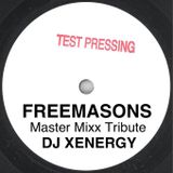FREEMASONS MASTER MIXX TRIBUTE (XENERGY'S DISCO HOUSE TRIBUTE MIX)
