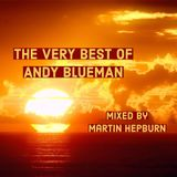THE VERY BEST OF ANDY BLUEMAN - Mixed By Martin Hepburn