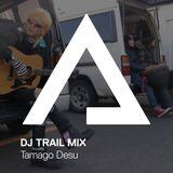 DJTrailMix – 03 – Tamago Desu