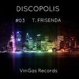 DISCOPOLIS by VinGas Rec - Ep. 03  T. FRISENDA