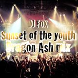 Dragon Ash mix【Sunset of the youth】