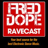 Fred Dope RaveCast - Episode #33
