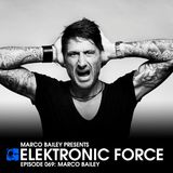 Elektronic Force Podcast 069 with Marco Bailey