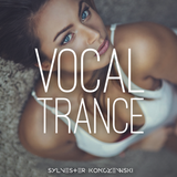 Vocal Trance AUGUST '19