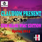 ClaudioM pres - C-30 EDM Miami WMC Edition Spring 2014