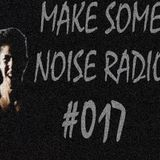 MAKE SOME NOISE #017