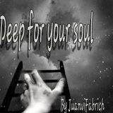 DEEP FOR YOUR SOUL - JuanviFabrich