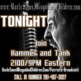 Uncle Sam's Misguided Children BAD ASS RADIO SHOW!! HAMMER AND TANK