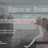 Signos de encanto  / con Rael Salvador - 1ra parte