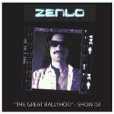 "ZENLO's ""THE GREAT BALLYHOO"" show on Resonance FM - SHOW 03"
