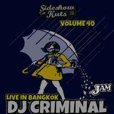 SIDESHOW KUTS VOLUME 40 DJ CRIMINAL U.S.A LIVE IN BANGKOK THAILAND 2016 JAM CAFE