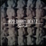 #78 Spotlight -  Danny Beatz ( Mixtape )