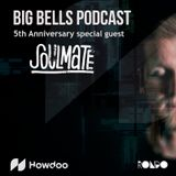 Soulmate - Big Bells Podcast 5th Anniversary - powered by Howdoo
