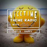 NICE TIME THEME RADIO with MISTA D ~ Ep.12: Happy