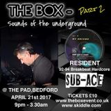 DJ SUB-ACE @ THE BOX 2, THE PAD, BEDFORD. 21-04-2017