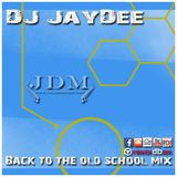 DJ JayDee-Back to The Old School (MIX)