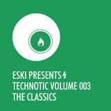 eski presents technotic episode 003 the classics