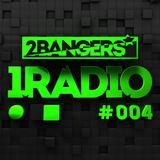 2Bangers 1Radio #004