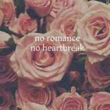 no romance no heartbreak