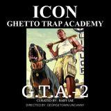G.T.A.-2 (GHETTO TRAP ACADEMY 2)