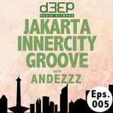 Eps.005 : Jakarta Innercity Groove with Andezzz