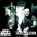 Ivailo Blagoev & The Tonica B2B @ Luch Bar 15/04/17